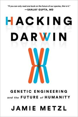 Hacking Darwin - Genetic Engineering and the Future of Humanity