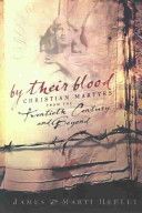 By Their Blood - Christian Martyrs from the Twentieth Century and Beyond