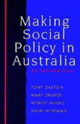 Making Social Policy in Australia: An Introduction