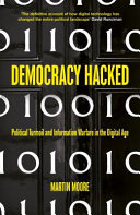 Democracy Hacked - Political Turmoil and Information Warfare in the Digital Age