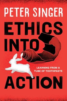 Ethics into Action: Learning from a Tube of Toothpaste