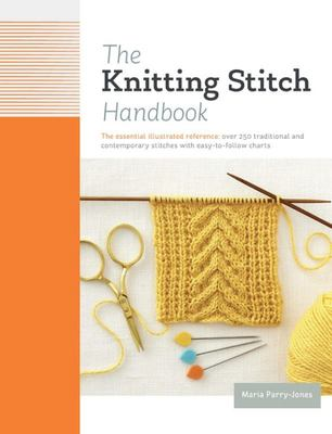 The Knitting Stitch Bible: Over 250 Traditional and Contemporary Stitches with Easy-to-Follow Charts