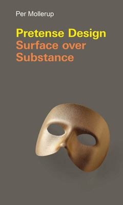 Pretense Design - Surface over Substance