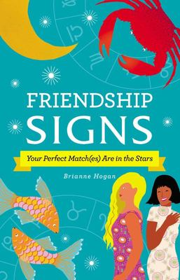 Friendship Signs - Your Perfect Match(es) Are in the Stars