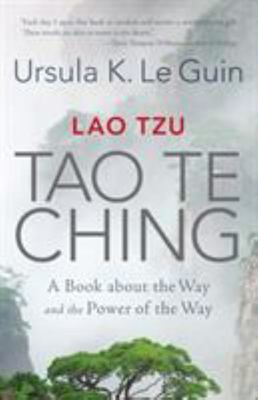 Lao Tzu - Tao Te Ching - A Book about the Way and the Power of the Way