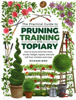 Practical Guide to Pruning, Training and Topiary