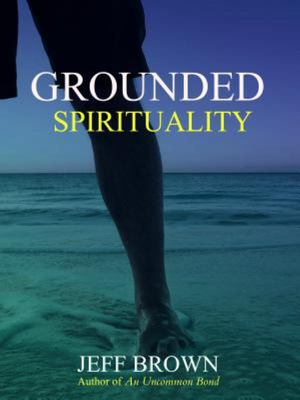 Grounded Spirituality