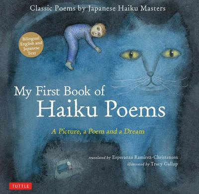 My First Book Haiku Poetry - A Picture, a Poem, a Dream - A Bilingual Book of Classic Poetry by Famous Japanese Haiku Masters