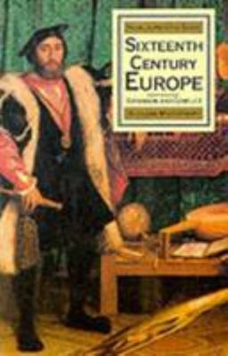 Sixteenth Century Europe: Expansion and Conflict
