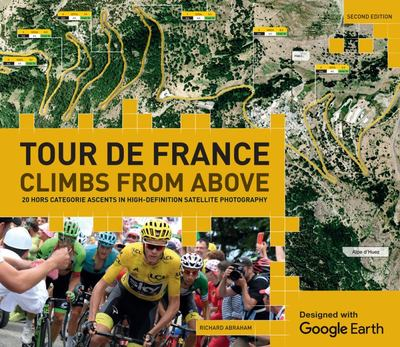 Tour de France: Climbs from Above - 20 Hors Categorie Ascents in High-Def Satellite Photography