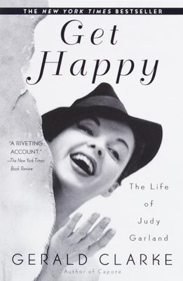 GET HAPPY : THE LIFE OF JUDY GARLAND