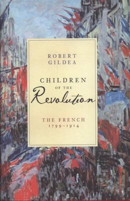 Children of the Revolution: the French 1799-1914