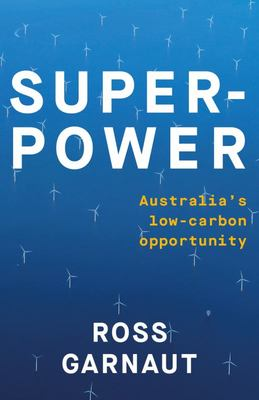 Superpower: Australias Low Carbon Opportunity