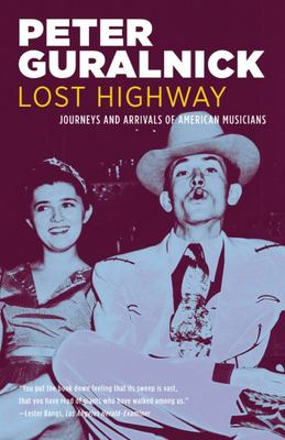 Lost Highway - Journeys and Arrivals of American Musicians