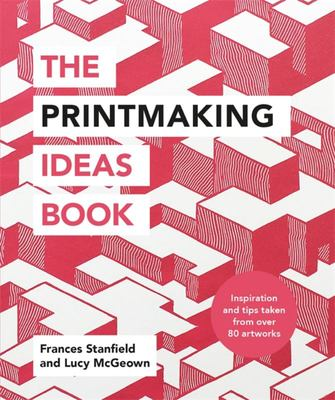 The Printmaking Ideas Book ( print making )