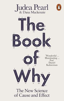 The Book of Why - The New Science of Cause and Effect