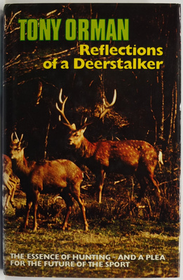 Reflections Of A Deerstalker The Essence Of Hunting And A Plea For The Future Of The Sport