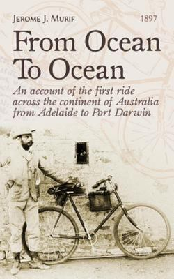 From Ocean to Ocean - Across Australia on a Bicycle
