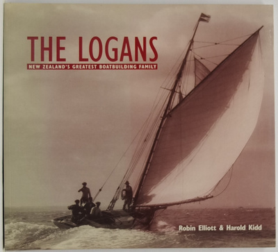 The Logans: New Zealand's Greatest Boatbuilding Family