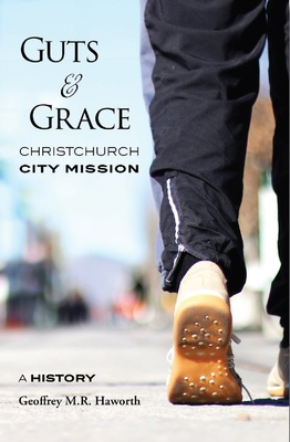 Guts & Grace: Christchurch City Mission A History