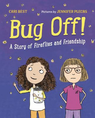 Bug Off! - A Story of Fireflies and Friendship