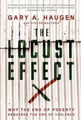 The Locust Effect - Why the End of Poverty Requires the End of Violence