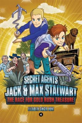 Secret Agents Jack and Max Stalwart - The Race for Gold Rush Treasure: USA (Book 4)