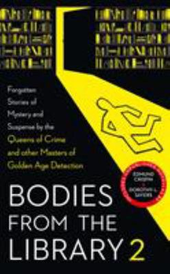 Bodies from the Library 2 - Lost Classic Stories by Masters of the Golden Age