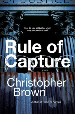 Rule of Capture - A Novel