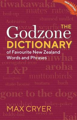 The Godzone Dictionary - Of Favourite New Zealand Words and Phrases