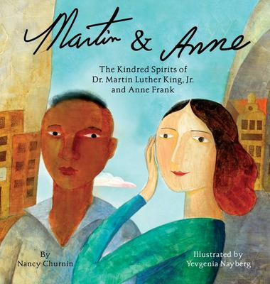 Martin and Anne - The Kindred Spirits of Dr. Martin Luther King, Jr. and Anne Frank