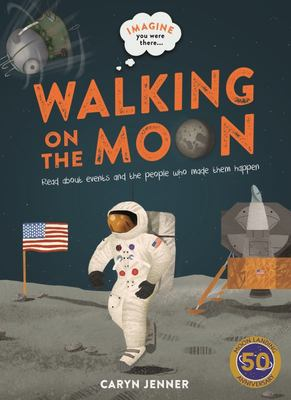Imagine You Were There... Walking on the Moon