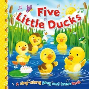 Five Little Ducks (Sing-Along Play and Learn)