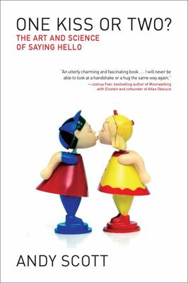 One Kiss or Two? - The Art and Science of Saying Hello