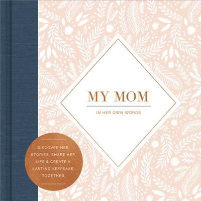 My Mom - In Her Own Words (Interview Journal)