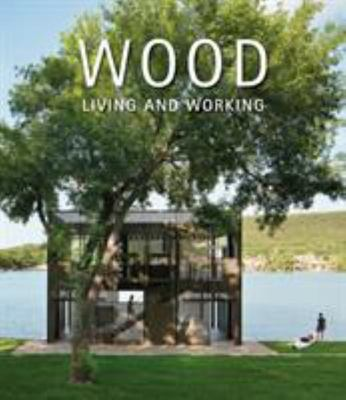 Wood: Living and Working