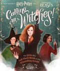 Calling All Witches!: from the films of Harry Potter and Fantastic Beasts