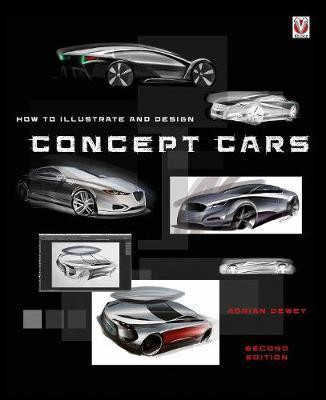 How to Illustrate and Design Concept CarsNew Edition