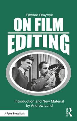 On Film Editing - An Introduction to the Art of Film Construction