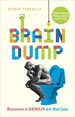 Brain Dump: How to Become a Genius on the Loo