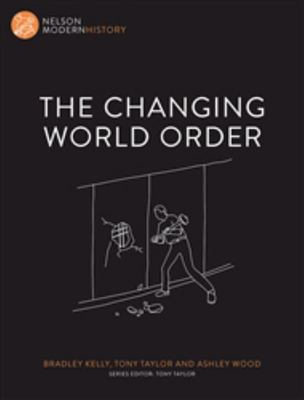 The Changing World Order : Nelson Modern History 1st Ed - Cengage