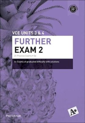 A+ Further Exam 2 VCE Units 3 And 4