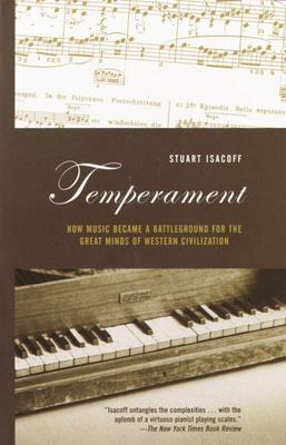 Temperament - How Music Became a Battleground for the Great Minds of Western Civilization