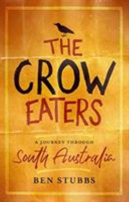 The Crow Eaters: A Journey Through South Australia