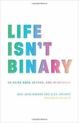Life Isn't Binary - On Both, Beyond, and In-Between