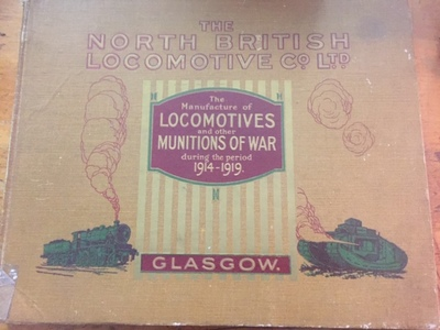 The North British Locomotive Co. Ltd. The Manufacture of Locomotives and other Munitions of War during the period 1914-1919
