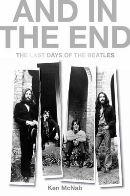 And in the End - The Last Days of the Beatles