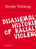 Border Thinking - Disassembling Histories of Racialized Violence