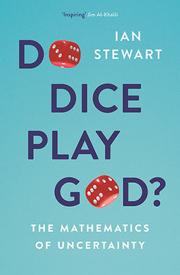 Do Dice Play God? The Mathematics of Uncertainty