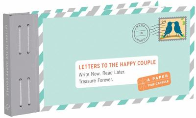 Letters to the Happy Couple - Write Now. Read Later. Treasure Forever